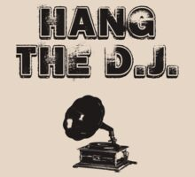 Hang The D.J. by Roberto Castro Ruz
