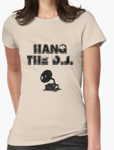 Hang The D.J. Womens Fitted T-Shirt