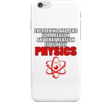 REASON PHYSICS T-SHIRT (UNISEX FIT) NOVELTY PARTY COLLEGE FUNNY iPhone Case/Skin