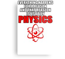 REASON PHYSICS T-SHIRT (UNISEX FIT) NOVELTY PARTY COLLEGE FUNNY Metal Print