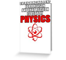 REASON PHYSICS T-SHIRT (UNISEX FIT) NOVELTY PARTY COLLEGE FUNNY Greeting Card