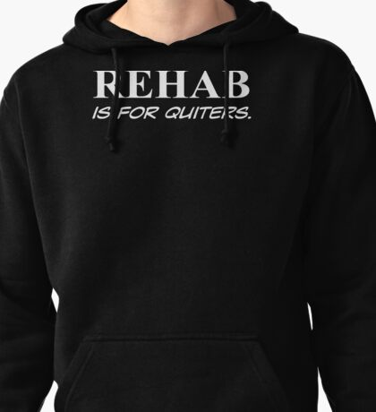 Rehab is for quitters funny saying tshirt design Mens black tee shirt t-shirt Pullover Hoodie