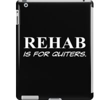Rehab is for quitters funny saying tshirt design Mens black tee shirt t-shirt iPad Case/Skin