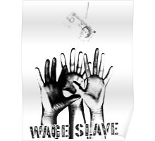Wage Slave Poster