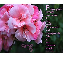 Geranium Blossom With Quote Photographic Print