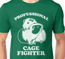 Professional Cage Fighter Unisex T-Shirt