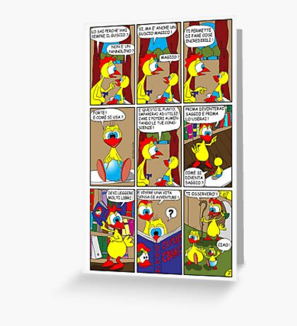 "Rick the chick  ""THE MAGIC SHELL (ITALIANO) parte 7"" Greeting Card"
