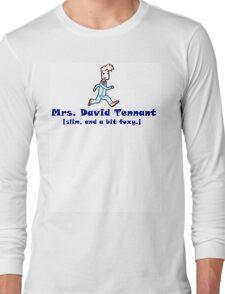 mrs. david tennant. Long Sleeve T-Shirt