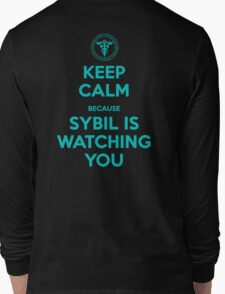 Keep Calm, Sybil is watching you Long Sleeve T-Shirt