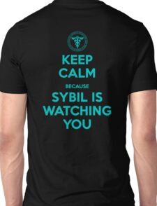 Keep Calm, Sybil is watching you Unisex T-Shirt