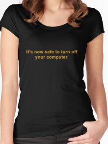 It's Now Safe To Turn Off Your Computer Women's Fitted Scoop T-Shirt