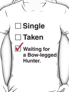 SINGLE TAKEN BOW-LEGGED HUNTER T-Shirt