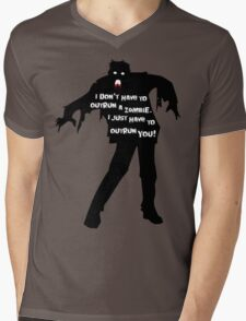 I don't have to outrun a zombie. I just have to outrun you! Mens V-Neck T-Shirt