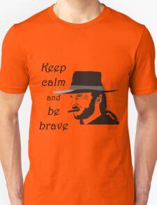 Keep Calm and be Brave T-Shirt