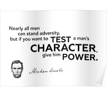 character and power - Abraham Lincoln Poster