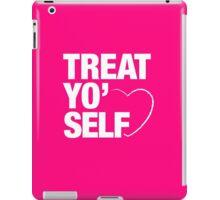 Treat Yo' Self iPad Case/Skin