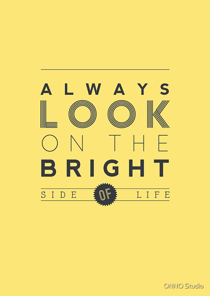 Always look on the bright side of life poster by rubsoho