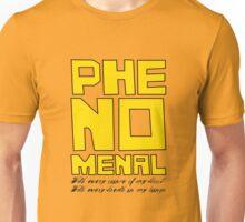Phenomenal Unisex T-Shirt