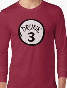 Drunk 3 Long Sleeve T-Shirt