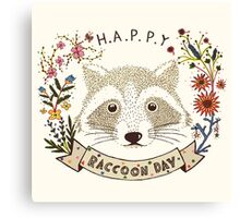 Happy RACCOON Day Canvas Print