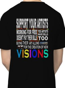 Support Your Artists Tee-Shirt Classic T-Shirt