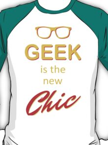 Geek is the New Chic, Big Glasses Funny Cool retro  T-Shirt