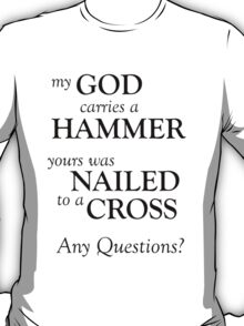 The Hammer and the Cross T-Shirt