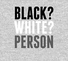Black? White? Person Unisex T-Shirt