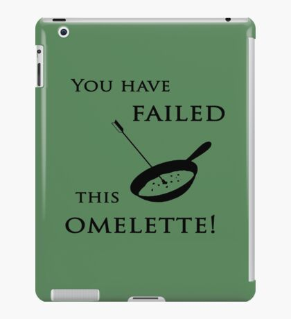 Arrow You have failed this omelette! iPad Case/Skin