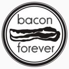Bacon Forever 2011 by 45thAveArtCo