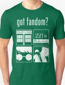 Got Fandom? Unisex T-Shirt