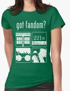Got Fandom? Womens Fitted T-Shirt