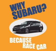 Why Subaru - Because Race Car by kalitarios