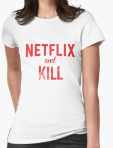 Netflix and Kill - White Edition Womens Fitted T-Shirt