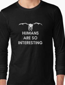 Ryuk Shinigami Quotes Human are So Interesting  Long Sleeve T-Shirt