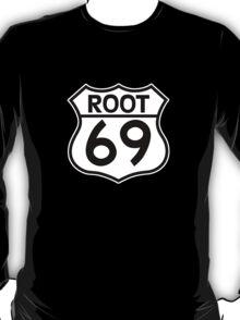 Aussies Get Their Kicks From... Root 69! T-Shirt