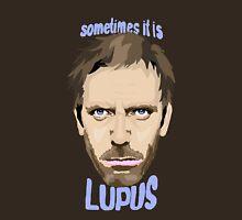 Sometimes it is Lupus Unisex T-Shirt