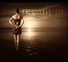 Dream Big  by Lea  Weikert