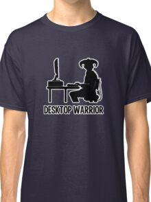 Desktop Warrior Classic T-Shirt