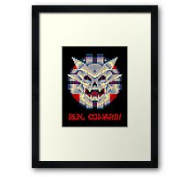 Run Coward! Framed Print