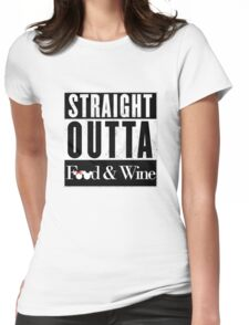 Straight Outta Epcot Food and Wine Womens Fitted T-Shirt
