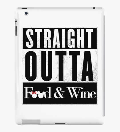 Straight Outta Epcot Food and Wine iPad Case/Skin