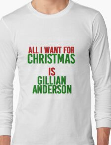 All I Want For Christmas (Gillian Anderson) Long Sleeve T-Shirt