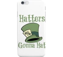 Hatters Gonna Hat iPhone Case/Skin