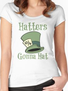 Hatters Gonna Hat Women's Fitted Scoop T-Shirt