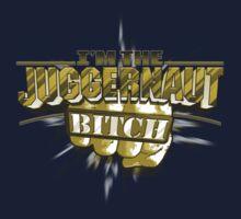 I'm the Juggernaut Bitch! GOLD Edition by adamcampen
