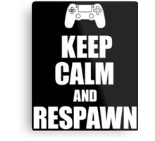 Gamer, Keep calm and... respawn! Metal Print