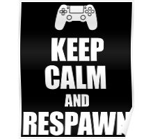 Gamer, Keep calm and... respawn! Poster