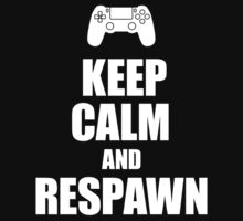 Gamer, Keep calm and... respawn! Kids Tee