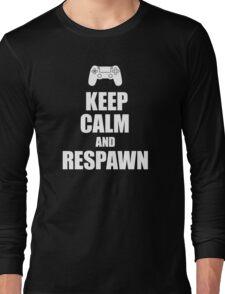 Gamer, Keep calm and... respawn! Long Sleeve T-Shirt